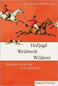 Hofjagd, Waidwerk, Wilderei